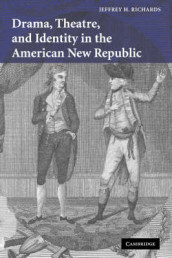 Drama, Theatre, and Identity in the American New Republic av Jeffrey H. Richards (Heftet)