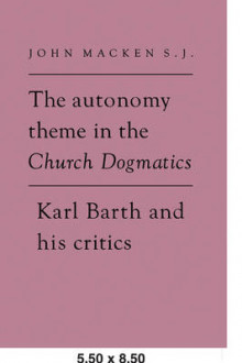The Autonomy Theme in the Church Dogmatics av John Macken (Heftet)