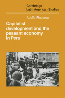 Capitalist Development and the Peasant Economy in Peru av Adolfo Figueroa (Heftet)