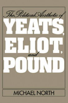 The Political Aesthetic of Yeats, Eliot, and Pound av Michael North (Heftet)