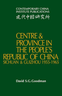 Centre and Province in the People's Republic of China av David S. G. Goodman (Heftet)