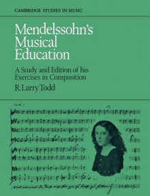 Mendelssohn's Musical Education av R. Larry Todd (Heftet)