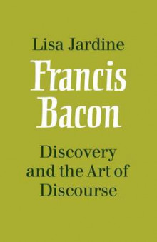Francis Bacon: Discovery and the Art of Discourse av Lisa Jardine (Heftet)