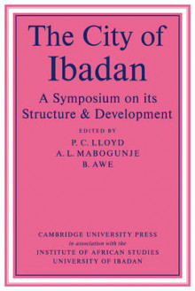 The City of Ibadan av Peter Lloyd, A. L. Mabogunje og Bolanle Awe (Heftet)