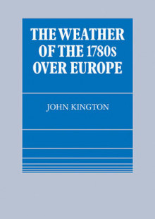 The Weather of the 1780s Over Europe av John Kington (Heftet)