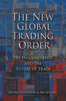 The New Global Trading Order av Professor Dennis Patterson og Ari Afilalo (Heftet)
