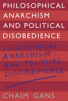 Philosophical Anarchism and Political Disobedience av Chaim Gans (Heftet)