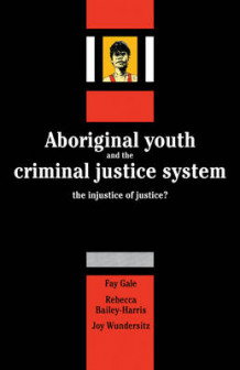 Aboriginal Youth and the Criminal Justice System av Fay Gale, Rebecca Bailey-Harris og Joy Wundersitz (Heftet)