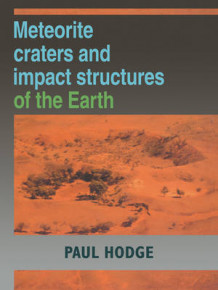 Meteorite Craters and Impact Structures of the Earth av Paul Hodge (Heftet)