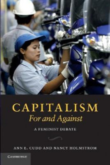 Capitalism, For and Against av Ann E. Cudd og Nancy Holmstrom (Heftet)