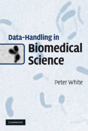 Data-Handling in Biomedical Science av Peter White (Heftet)