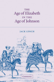 The Age of Elizabeth in the Age of Johnson av Jack Lynch (Heftet)