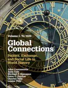 Global Connections: Volume 1, to 1500 av John Coatsworth, Juan Cole, Michael P. Hanagan, Peter C. Perdue, The late Charles Tilly og Louise A. Tilly (Heftet)