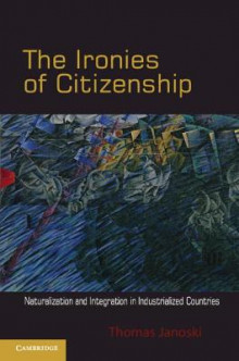 The Ironies of Citizenship av Thomas Janoski (Heftet)