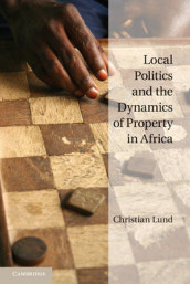 Local Politics and the Dynamics of Property in Africa av Christian Lund (Heftet)