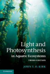 Light and Photosynthesis in Aquatic Ecosystems av John T. O. Kirk (Heftet)