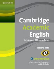 Cambridge Academic English B1+ Intermediate Teacher's Book av Anthony Manning, Chris Sowton og Craig Thaine (Heftet)