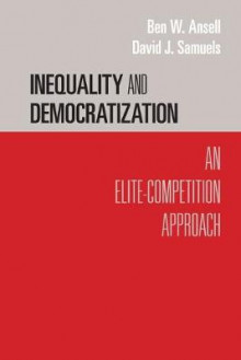 Inequality and Democratization av Ben W. Ansell og David J. Samuels (Heftet)