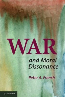 War and Moral Dissonance av Peter A. French (Heftet)