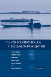 The Role of Customary Law in Sustainable Development av Jes Bjarup, Fred Bosselman, David Callies, Martin Chanock, Peter Orebech og Hanne Petersen (Heftet)