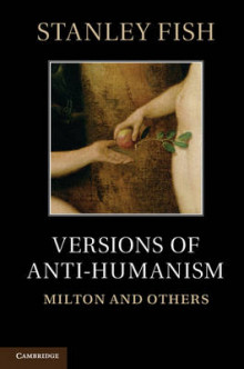 Versions of Anti-Humanism av Stanley Fish (Heftet)