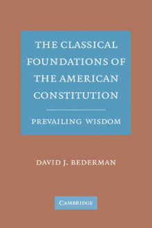 The Classical Foundations of the American Constitution av David J. Bederman (Heftet)