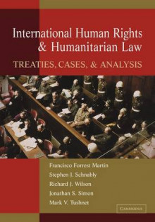 International Human Rights and Humanitarian Law av Francisco Forrest Martin, Stephen J. Schnably, Richard Wilson, Professor Jonathan Simon og Mark V. Tushnet (Heftet)