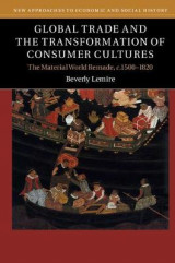 Omslag - Global Trade and the Transformation of Consumer Cultures