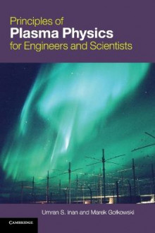 Principles of Plasma Physics for Engineers and Scientists av Umran S. Inan og Marek Golkowski (Innbundet)