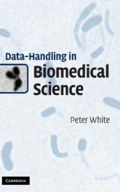 Data-Handling in Biomedical Science av Peter White (Innbundet)