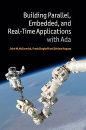 Building Parallel, Embedded, and Real-Time Applications with Ada av Jerome Hugues, John W. McCormick og Frank Singhoff (Innbundet)