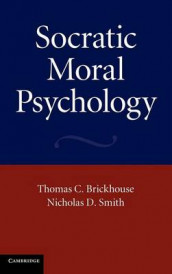 Socratic Moral Psychology av Thomas C. Brickhouse og Nicholas D. Smith (Innbundet)