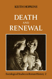Death and Renewal: Death and Renewal: Volume 2 Sociological Studies in Roman History v. 2 av Keith Hopkins (Heftet)