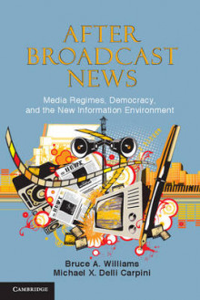 After Broadcast News av Bruce A. Williams og Michael X. Delli Carpini (Heftet)