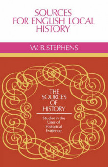 Sources for English Local History av W. B. Stephens (Heftet)