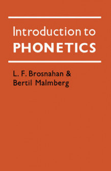 Introduction to Phonetics av L. F. Brosnahan og Bertil Malmberg (Heftet)
