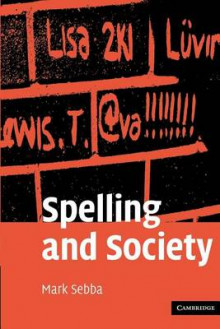 Spelling and Society av Mark Sebba (Heftet)