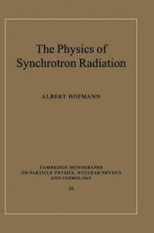 The Physics of Synchrotron Radiation av Albert Hofmann (Innbundet)