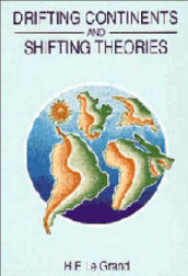 Drifting Continents and Shifting Theories av H. E. Le Grand (Heftet)