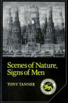 Scenes of Nature, Signs of Men av Tony Tanner (Heftet)