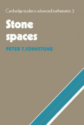 Stone Spaces av Peter T. Johnstone (Heftet)