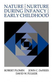 Nature and Nurture during Infancy and Early Childhood av John C. DeFries, David W. Fulker og Robert Plomin (Innbundet)