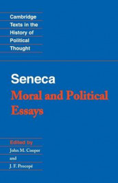 Cambridge Texts in the History of Political Thought: Seneca: Moral and Political Essays av Lucius Annaeus Seneca (Heftet)