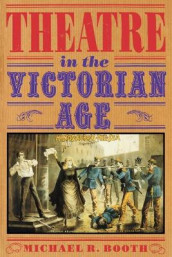 Theatre in the Victorian Age av Michael Richard Booth (Heftet)