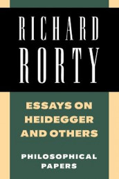 Essays on Heidegger and Others av Richard Rorty (Heftet)
