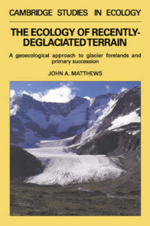 The Ecology of Recently-deglaciated Terrain av John A. Matthews (Innbundet)