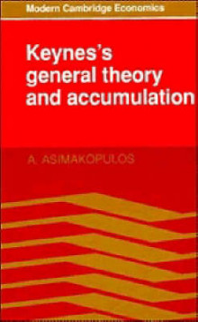 Keynes's General Theory and Accumulation av A. Asimakopulos (Heftet)