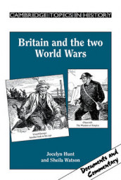 Britain and the Two World Wars av Jocelyn Hunt og Sheila Watson (Heftet)