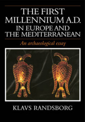 The First Millennium AD in Europe and the Mediterranean av Klavs Randsborg (Heftet)