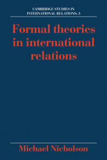 Formal Theories in International Relations av Michael Nicholson (Heftet)